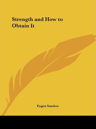 Strength and How to Obtain it
