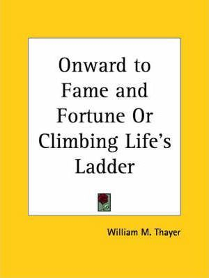 Onward to Fame and Fortune or Climbing Life's Ladder (1897)