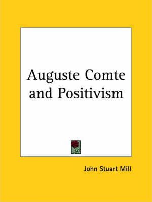Auguste Comte and Positivism (1907)