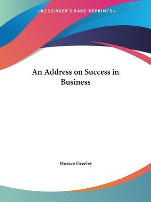 An Address on Success in Business (1867)