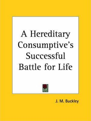 A Hereditary Consumptive's Successful Battle for Life (1892)