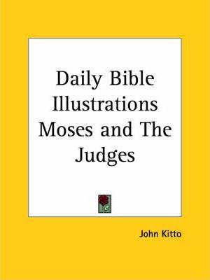 Daily Bible Illustrations (Moses and the Judges) (1877)