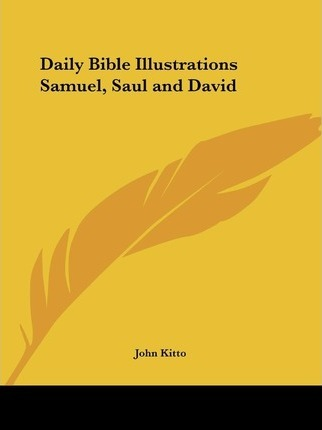 Daily Bible Illustrations (Samuel, Saul and David) (1877)