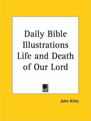Daily Bible Illustrations (Life and Death of Our Lord) (1877)