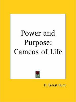 Power and Purpose: Cameos of Life