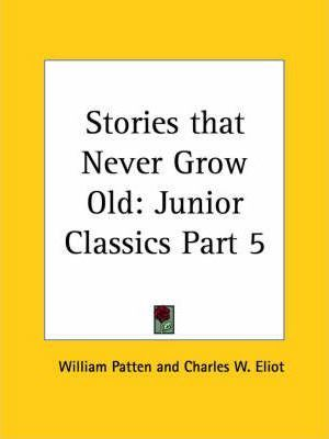 Junior Classics Vol. 5 Stories That Never Grow Old (1912)