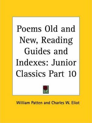 Junior Classics Vol. 10 (Poems Old and New, Reading Guides and Indexes) (1912)