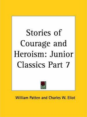 Junior Classics Vol. 7 (Stories of Courage and Heroism) (1912)
