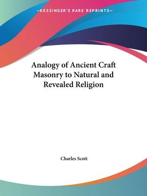 Analogy of Ancient Craft Masonry to Natural and Revealed Religion (1857)