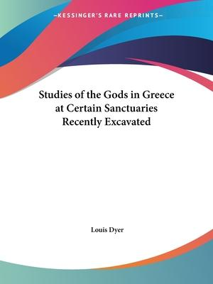 Studies of the Gods in Greece at Certain Sanctuaries Recently Excavated (1891)
