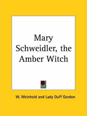 Mary Schweidler, the Amber Witch (1845)