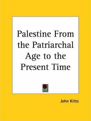 Palestine from the Patriarchal Age to the Present Time (1900)