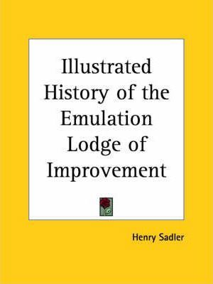 Illustrated History of the Emulation Lodge of Improvement (1904)