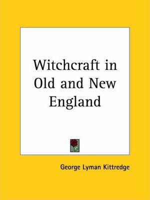 Witchcraft in Old and New England (1929)
