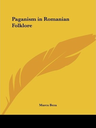 Paganism in Romanian Folklore (1928)