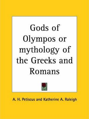 Gods of Olympos or Mythology of the Greeks and Romans (1892)