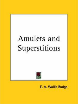 Amulets and Superstitions (1930)