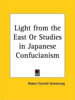 Light from the East or Studies in Japanese Confucianism (1904)