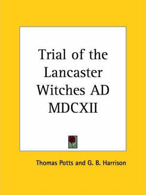 Trial of the Lancaster Witches AD Mdcxii (1929)