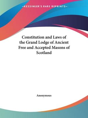 Constitution and Laws of the Grand Lodge of Ancient Free and Accepted Masons of Scotland (1923)