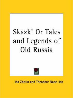 Skazki or Tales and Legends of Old Russia (1926)