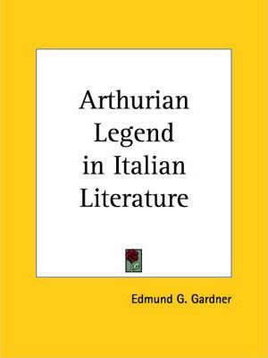Arthurian Legend in Italian Literature (1930)