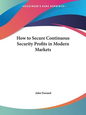 How to Secure Continuous Security Profits in Modern Markets (1929)