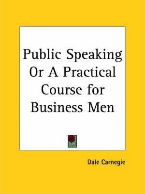 Public Speaking or a Practical Course for Business Men (1926)