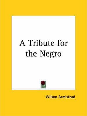 A Tribute for the Negro (1848)
