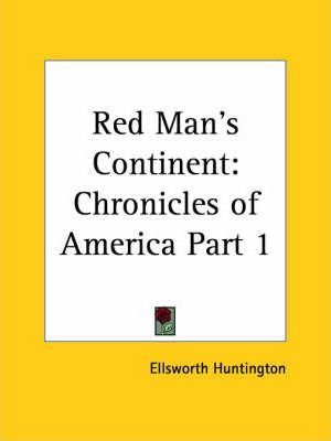 Chronicles of America Vol. 1: Red Man's Continent (1921)