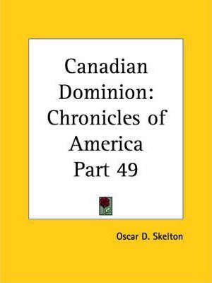 Chronicles of America Vol. 49: Canadian Dominion (1921)