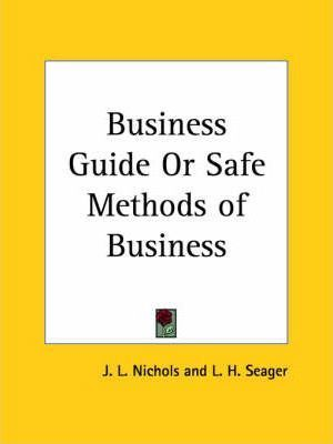 Business Guide or Safe Methods of Business (1921)