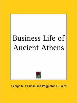 Business Life of Ancient Athens (1926)