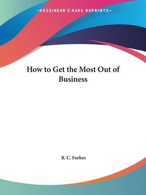 How to Get the Most Out of Business (1927)
