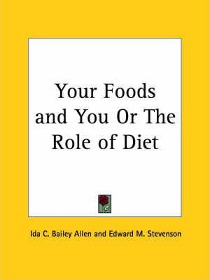 Your Foods and You or the Role of Diet (1929)