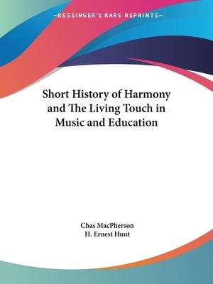 Short History of Harmony and the Living Touch in Music and Education