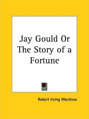 Jay Gould or the Story of a Fortune (1928)