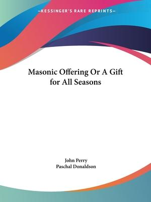 Masonic Offering or a Gift for All Seasons (1854)
