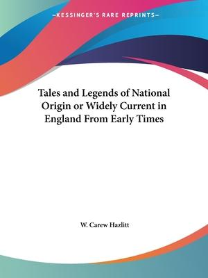 Tales and Legends of National Origin or Widely Current in England from Early Times (1891)