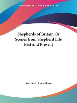 Shepherds of Britain or Scenes from Shepherd Life Past and Present