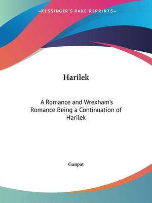 Harilek: A Romance and Wrexham's Romance Being a Continuation of Harilek (1923)