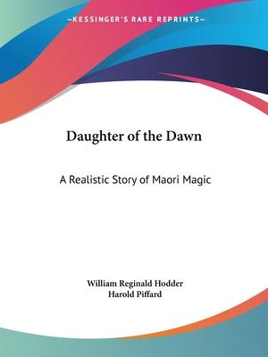 Daughter of the Dawn: A Realistic Story of Maori Magic (1903)