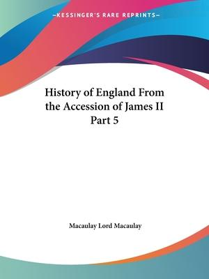 History of England from the Accession of James II Vol. 5 (1861)