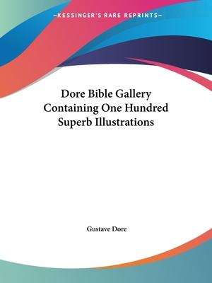 Dore Bible Gallery Containing One Hundred Superb Illustrations (1890)