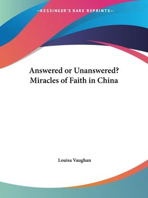 Answered or Unanswered? Miracles of Faith in China (1920)