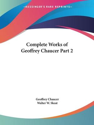 Complete Works of Geoffrey Chaucer Vol. 2 (1901)