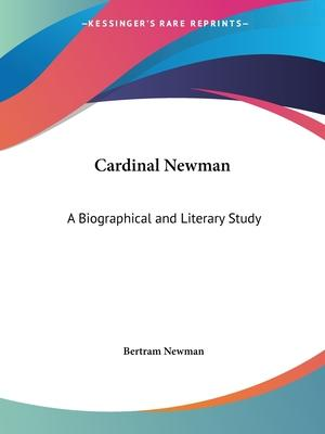 Cardinal Newman: A Biographical and Literary Study (1925)