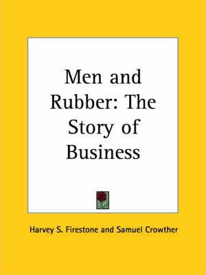 Men and Rubber: the Story of Business (1926)