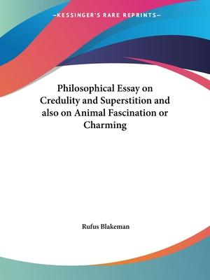 Philosophical Essay on Credulity and Superstition and Also on Animal Fascination or Charming (1849)