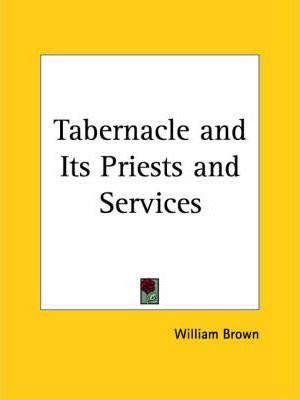 Tabernacle and Its Priests and Services (1872)